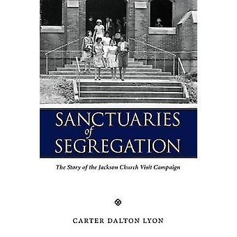 Sanctuaries of Segregation by Carter Dalton Lyon