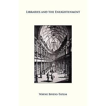 Libraries and the Enlightenment by BivensTatum & Wayne