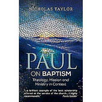 פאולוס על הטבילה-תאולוגיה-שליחות ומשרד בהקשר מאת ניקול