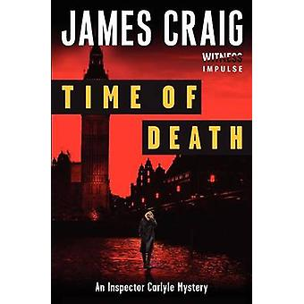Time of Death - An Inspector Carlyle Mystery by James Craig - 97800623