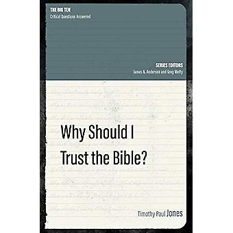 Why Should I Trust the Bible? by Timothy Paul Jones - 9781527104747 B