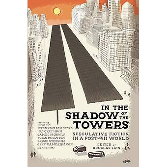 In the Shadow of the Towers - Speculative Fiction in the Post-9/11 Wor