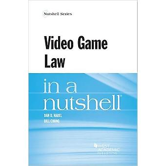 Video Game Law in a Nutshell by Dan Nabel - 9781683281061 Book