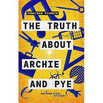 The Truth About Archie and Pye by Jonathan Pinnock - 9781788421089 Bo