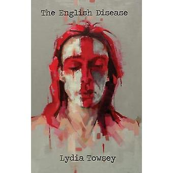 The English Disease by Lydia Towsey - 9781911570547 Book