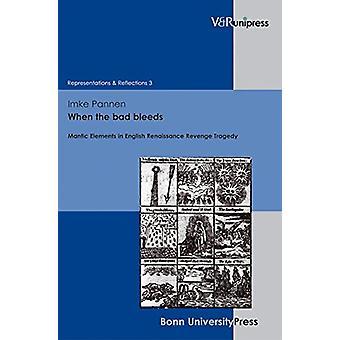 When the bad bleeds - Mantic Elements in English Renaissance Revenge T