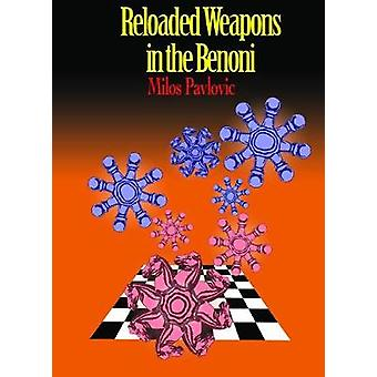 Reloaded Weapons in the Benoni by Milos Pavlovic - 9789492510136 Book