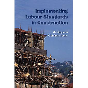 Implementing Labour Standards in Construction - briefing and guidance