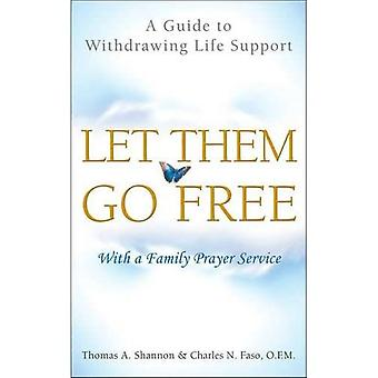 Let Them Go Free: A Guide to Withdrawing Life Support