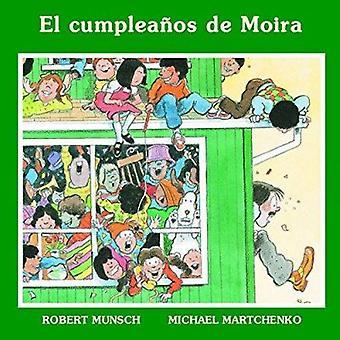 El Cumple Anos De Moira by Robert Munsch - Michael Martchenko - 97815