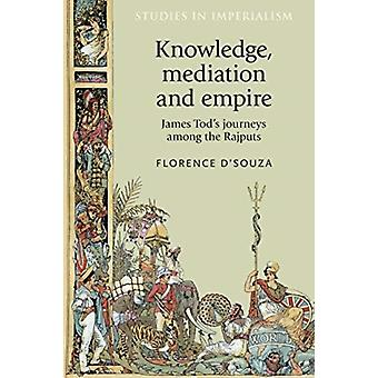 Knowledge Mediation and Empire by Florence DSouza