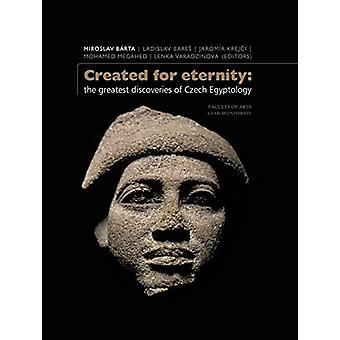 Created for Eternity - The Greatest Discoveries of Czech Egyptology by