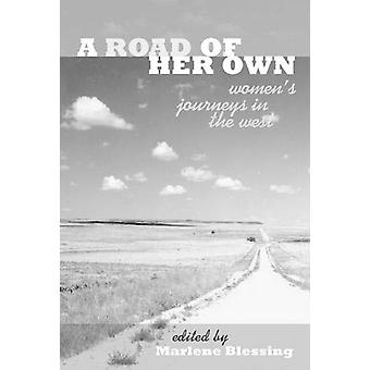 Road of Her Own - Woman's Journeys in the West by Marlene Blessing - 9