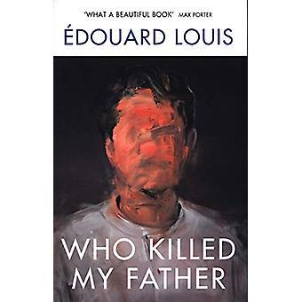 Who Killed My Father de Edouard Louis - 9781784709907 Livro