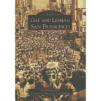 Gay and Lesbian San Francisco by William Lipsky - 9780738531380 Book
