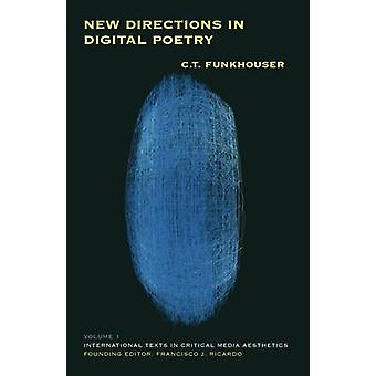 New Directions in Digital Poetry by C T Funkhouser