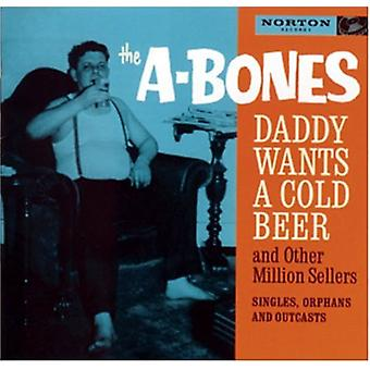 A-Bones - Daddy Wants a Cold Beer [CD] USA import