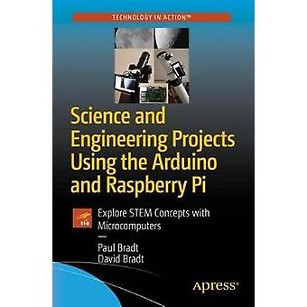 Science and Engineering Projects Using the Arduino and Raspberry Pi -
