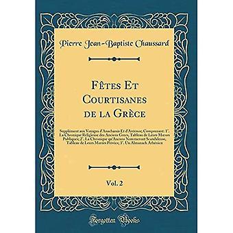 Fetes Et Courtisanes De La Grece, Vol. 2