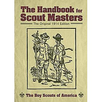 Handbook for Scout Masters:� The Original 1914 Edition