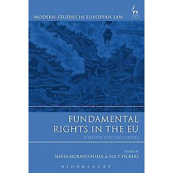 Fundamental Rights in the EU - A Matter for Two Courts by Sonia Morano