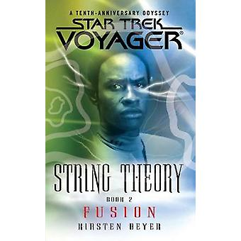Star Trek - Voyager - String Theory #2 - Fusion by Kirsten Beyer - 97814