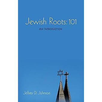 Jewish Roots - 101 by Jewish Roots - 101 - 9781532619458 Book