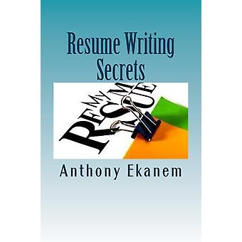 Resume Writing Secrets - How to Craft Professional Resume to Land Your