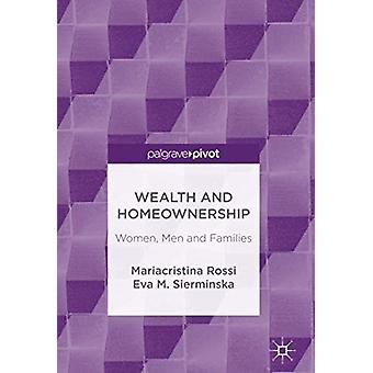Wealth and Homeownership - Women - Men and Families by Mariacristina R