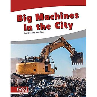 Big Machines in the City by Brienna Rossiter