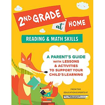 2nd Grade at Home  A Parents Guide with Lessons amp Activities to Support Your Childs Learning Math amp Reading Skills by The Princeton Review