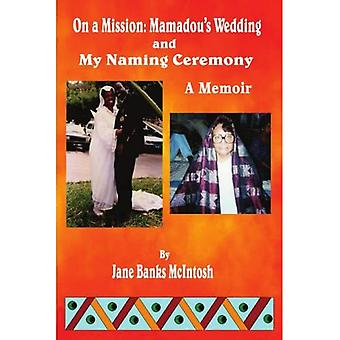 On a Mission: Mamadou's Wedding and My Naming Ceremony