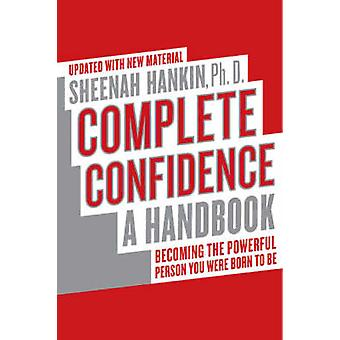 Complete Confidence Updated Edition by Hankin & Sheenah
