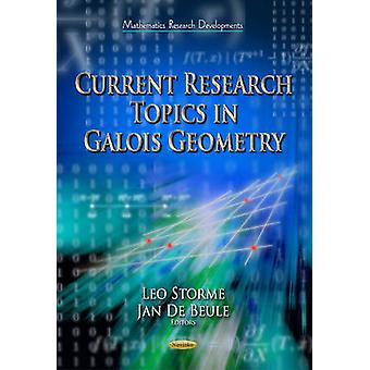 Current Research Topics in Galois Geometry by Edited by Leo Storme & Edited by Jan De Beule