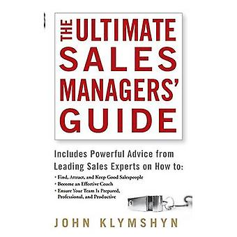 The Ultimate Sales Managers' Guide by John Klymshyn - 9780471973188 B
