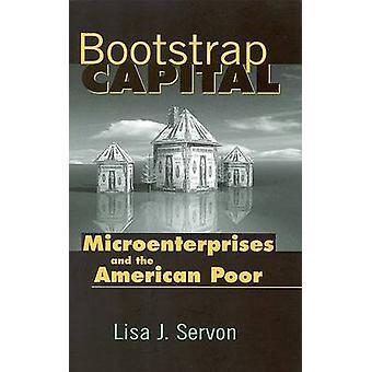 Bootstrap kapitaal - micro-ondernemingen en de Amerikaanse armen door Lisa J.