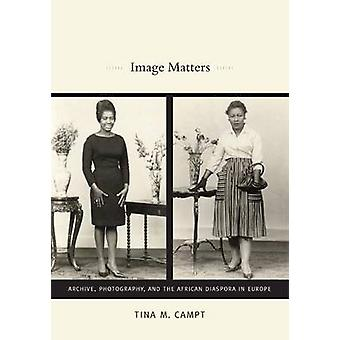 Image Matters - Archive - Photography - and the African Diaspora in Eu