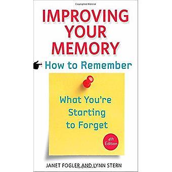 Verbesserung Ihrer Erinnerung - wie zu erinnern, was Sie anfangen, zu vergessen