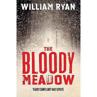 The Bloody Meadow (New edition) by William Ryan - 9781447270140 Book