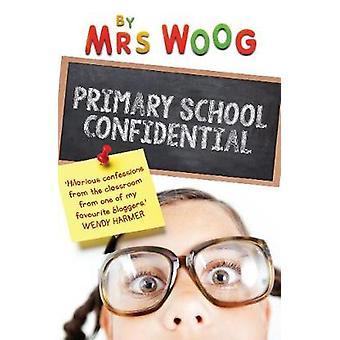 المدرسة الابتدائية سرية-اعترافات من الفصول الدراسية بالسيدة Wo
