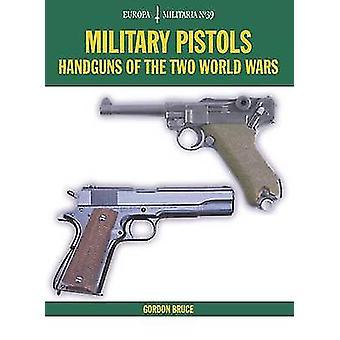 Militære pistoler - håndvåpen gjennom de to verdenskrigene av Gordon Bruce - 97