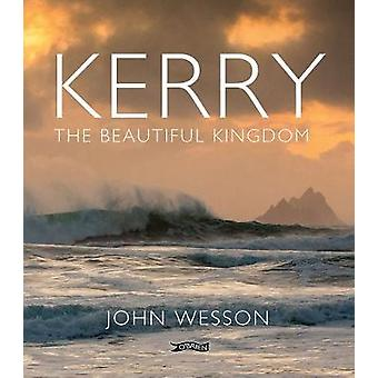 Kerry - The Beautiful Kingdom by John Wesson - 9781847179302 Book