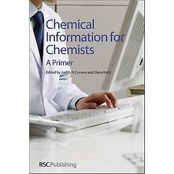 Chemische informatie voor chemici - een Primer door Judith Currano - Dana