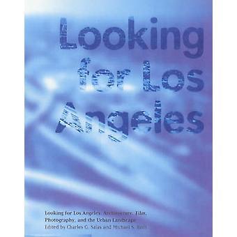 Letar du efter Los Angeles - arkitektur - Film - fotografering och i din