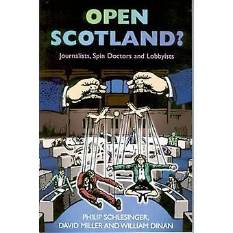 Avaa Skotlannissa? -Toimittajat - silmänkääntäjien ja lobbaajien by Philip Sc