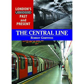 The Central Line by Robert Griffiths - 9781858952178 Book