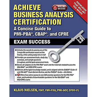 Achieve Business Analysis Certification - The Complete Guide to PMI-PB