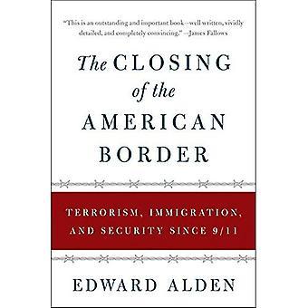 El cierre de la frontera estadounidense: el terrorismo, la inmigración y la seguridad desde el 9/11