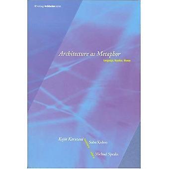Arkitektur som metafor: språk, antall, penger (skrive arkitektur)