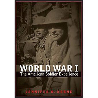 Wereldoorlog I: de Amerikaanse soldaat ervaring
